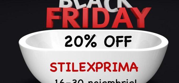 Black Friday la STILEXPRIMA! Discount de 20% la toate produsele din showroom!
